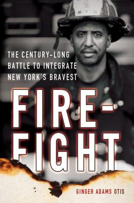 Image for Firefight: The Century-Long Battle to Integrate New York's Bravest
