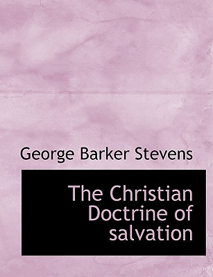 Image for The Christian Doctrine of salvation
