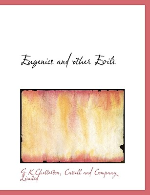 Eugenics and other Evils, Chesterton, G K