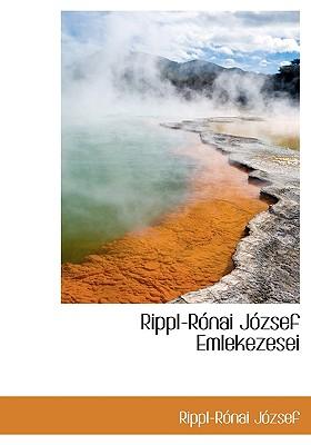 Rippl-R�nai J�zsef Emlekezesei (Hungarian Edition), J�zsef, Rippl-R�nai