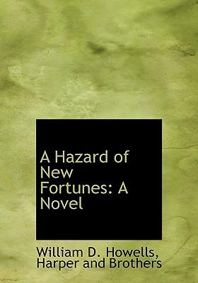 A Hazard of New Fortunes: A Novel, Howells, William D.