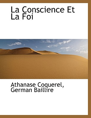 La Conscience Et La Foi (French Edition), Coquerel, Athanase