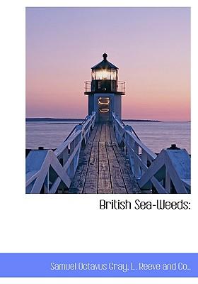 British Sea-Weeds, Gray, Samuel Octavus