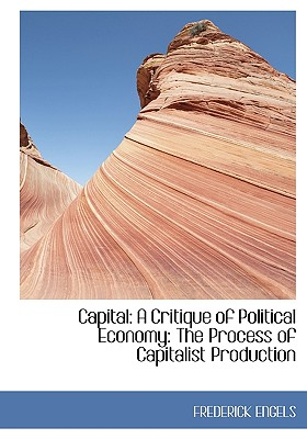 Capital: A Critique of Political Economy: The Process of Capitalist Production, ENGELS, FREDERICK