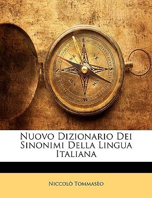 Nuovo Dizionario Dei Sinonimi Della Lingua Italiana (Italian Edition), Niccolò Tommaseo (Author)