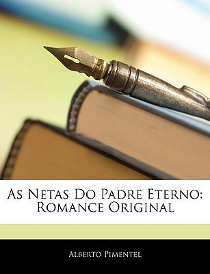 Image for As Netas Do Padre Eterno: Romance Original (Portuguese Edition)