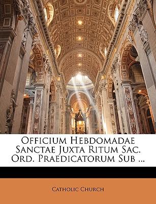 Officium Hebdomadae Sanctae :   (Roman Catholic Latin Gregorian Chants) Juxta Ritum Ordinis Praedicatorum Auctoritate Apostolica Approbatum