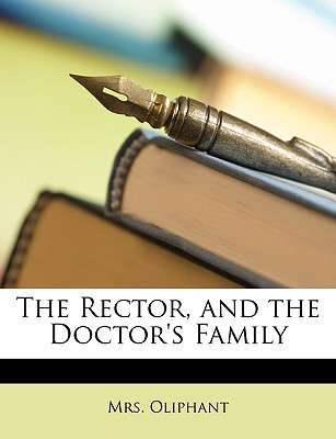The Rector, and the Doctor's Family, Oliphant (Author)