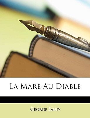 La Mare Au Diable (French Edition), Sand, George