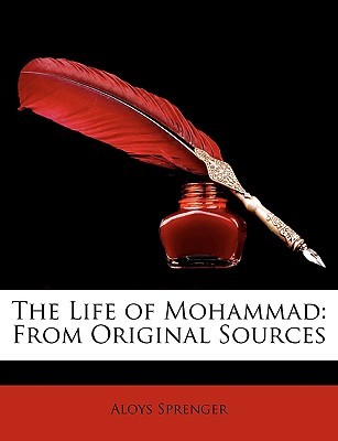 The Life of Mohammad: From Original Sources, Aloys Sprenger (Author)