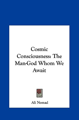 Image for Cosmic Consciousness: The Man-God Whom We Await
