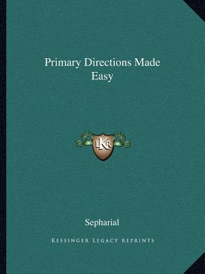 Primary Directions Made Easy, Sepharial