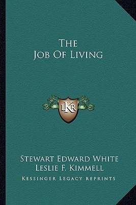 The Job Of Living, White, Stewart Edward