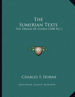 The Sumerian Texts: The Dream Of Gudea (2500 B.C.)