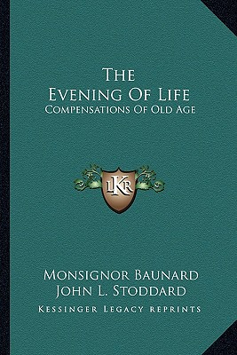 The Evening Of Life: Compensations Of Old Age, Baunard, Monsignor