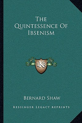 Image for Quintessence Of Ibsenism, The