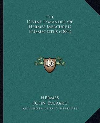 The Divine Pymander Of Hermes Mercurius Trismegistus (1884), Hermes