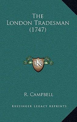The London Tradesman (1747), Campbell, R.