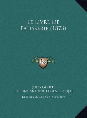 Image for Le Livre De Patisserie (1873) (French Edition)