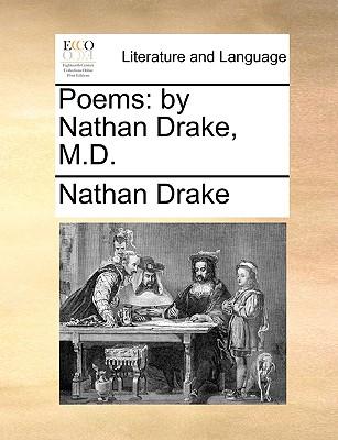Poems: by Nathan Drake, M.D., Drake, Nathan