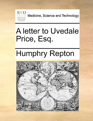A letter to Uvedale Price, Esq., Repton, Humphry