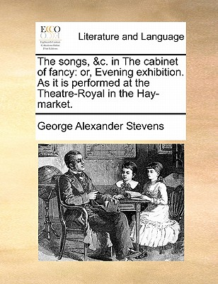 Image for The songs, &c. in The cabinet of fancy: or, Evening exhibition. As it is performed at the Theatre-Royal in the Hay-market.