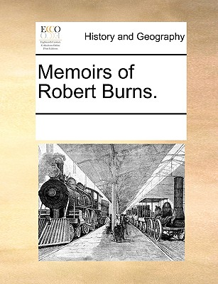 Memoirs of Robert Burns., Multiple Contributors, See Notes