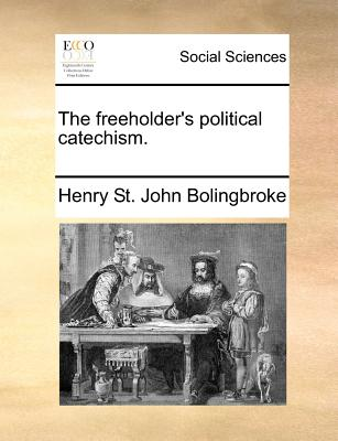 Image for The freeholder's political catechism.
