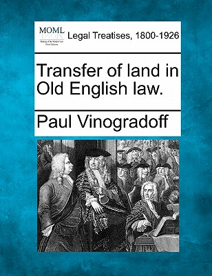 Transfer of land in Old English law., Vinogradoff, Paul