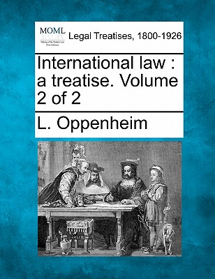 International law: a treatise. Volume 2 of 2, Oppenheim, L.