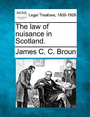 The law of nuisance in Scotland., Broun, James C. C.