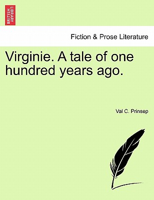 Virginie. A tale of one hundred years ago. Vol. I., Prinsep, Val C.