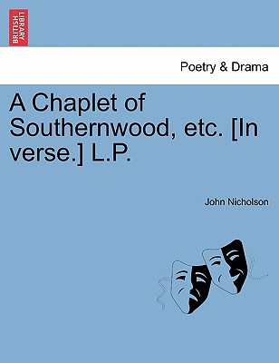Image for A Chaplet of Southernwood, etc. [In verse.] L.P.