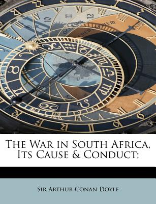 Image for The War in South Africa, Its Cause & Conduct;