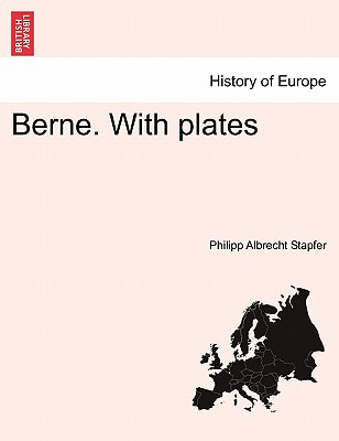 Berne. With plates, Stapfer, Philipp Albrecht