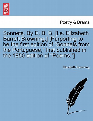 """Image for Sonnets. By E. B. B. [i.e. Elizabeth Barrett Browning.] [Purporting to be the first edition of """"Sonnets from the Portuguese,"""" first published in the 1850 edition of """"Poems.""""]"""