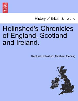 Holinshed's Chronicles of England, Scotland and Ireland. Vol. VI., Holinshed, Raphael; Fleming, Abraham