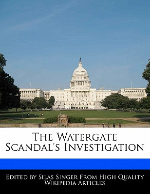 The Watergate Scandal's Investigation, Silas Singer