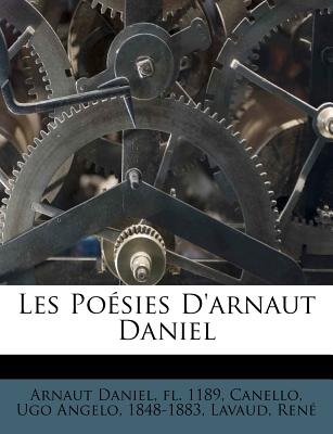 Les Po�sies D'arnaut Daniel (French Edition), Ren�, Lavaud