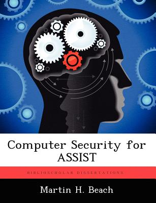 Computer Security for ASSIST, Beach, Martin H.