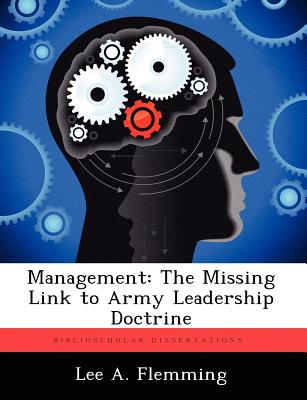 Management: The Missing Link to Army Leadership Doctrine, Flemming, Lee A.
