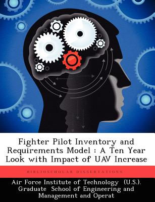 Image for Fighter Pilot Inventory and Requirements Model: A Ten Year Look with Impact of UAV Increase