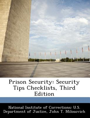 Prison Security: Security Tips Checklists, Third Edition, Milosovich, John T.