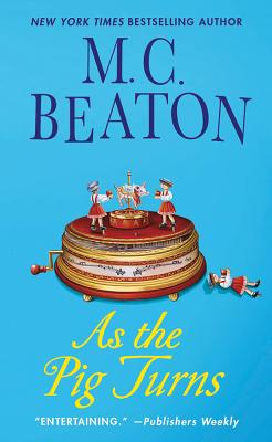 Image for AS THE PIG TURNS (AN AGATHA RAISIN MYSTERY)