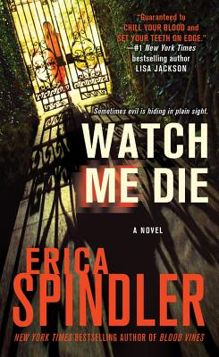 Watch Me Die, Erica Spindler