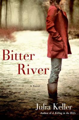 Bitter River (Bell Elkins Novels), Julia Keller