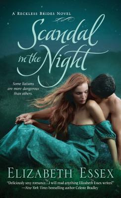 Scandal in the Night: The Reckless Brides, Elizabeth Essex