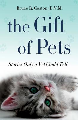 Image for The Gift of Pets: Stories Only a Vet Could Tell