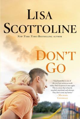 Don't Go, Lisa Scottoline