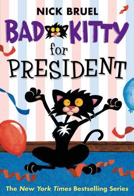 Bad Kitty for President, Nick Bruel